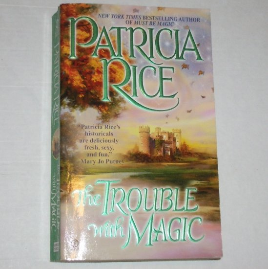 The Trouble with Magic by PATRICIA RICE Historical Scottish Romance 2003