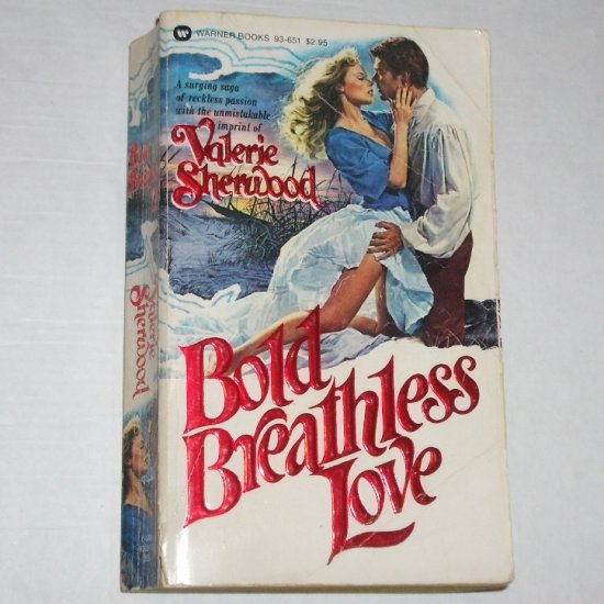 Bold Breathless Love by VALERIE SHERWOOD Historical Romance 1981
