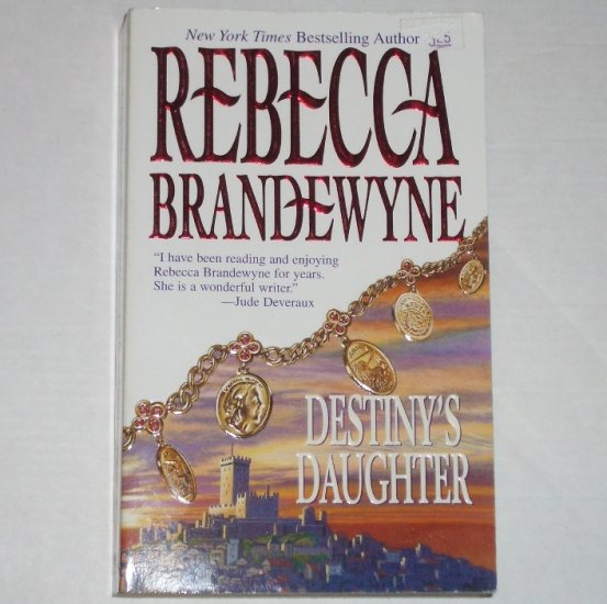 Destiny's Daughter by REBECCA BRANDEWYNE Romance 2001