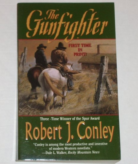 The Gunfighter by ROBERT J CONLEY Western 2001