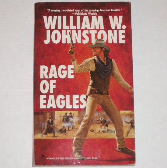 Rage of Eagles by WILLIAM W JOHNSTONE Western 1998