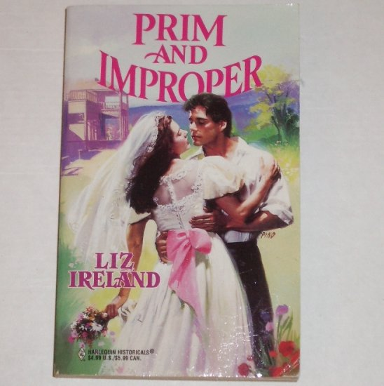 Prim and Proper by LIZ IRELAND Harlequin Historical Western Romance 1998