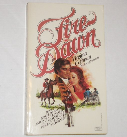 Fire Dawn by VIRGINIA COFFMAN Historical Colonial Romance 1977