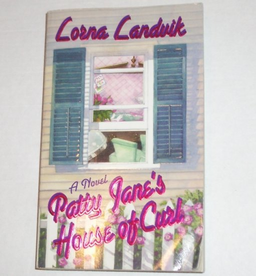 Patty Jane's House of Curl by LORNA LANDVIK 1999