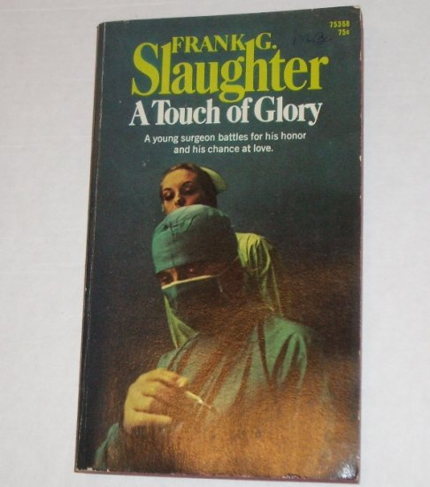 A Touch of Glory by FRANK G SLAUGHTER Medical Thriller