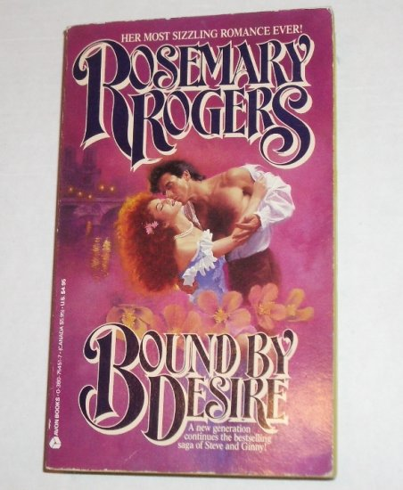 Bound by Desire by ROSEMARY ROGERS Historical Romance 1988