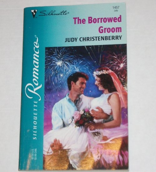 The Borrowed Groom by JUDY CHRISTENBERRY Silhouette Romance 1457 Jun00 The Circle K Sisters
