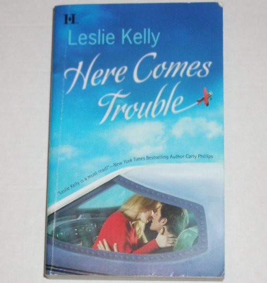 Here Comes Trouble by LESLIE KELLY Chic Lit Romance 2006