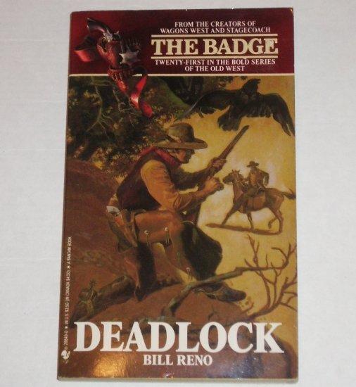 Deadlock by BILL RENO The Badge Series No 21 Western 1991