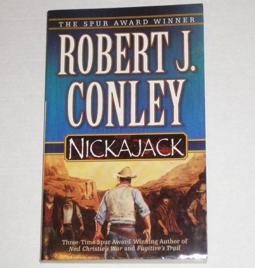 Nickajack by ROBERT J CONLEY Western 2002