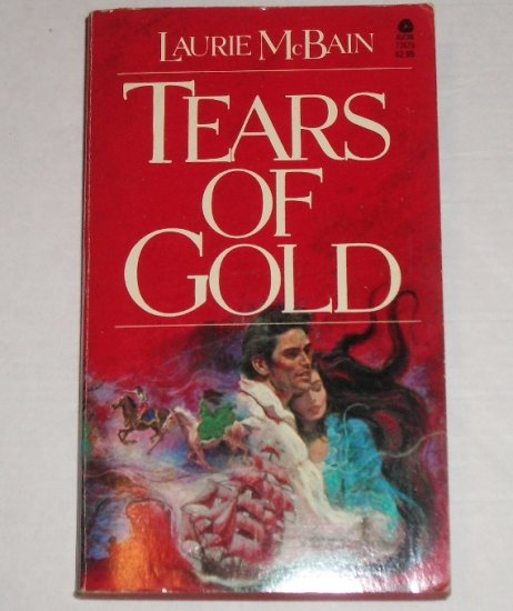 Tears of Gold by LAURIE McBAIN Historical Western Romance 1979