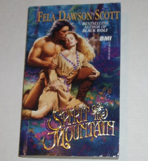 Spirit of the Mountain by FELA DAWSON SCOTT Historical Western Romance 1995
