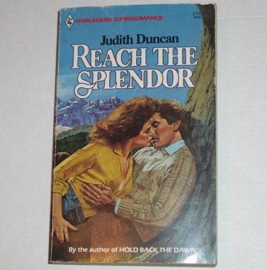 Reach the Splendor by JUDITH DUNCAN Harlequin SuperRomance No 114 1984