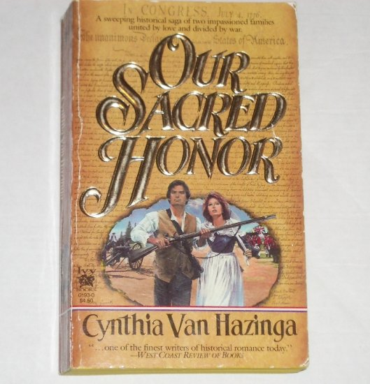 Our Sacred Honor by CYNTHIA VAN HAZINGA Historical American Revolution Romance 1988