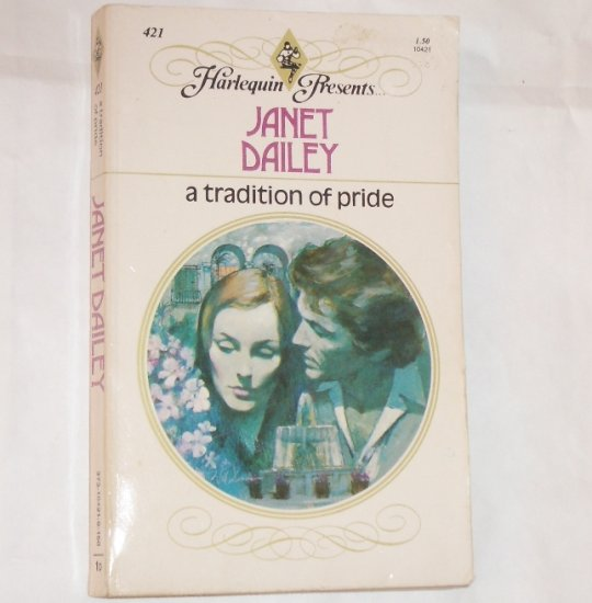 A Tradition of Pride by Janet Dailey Vintage Harlequin Presents 421 1981