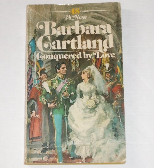 Conquered by Love by BARBARA CARTLAND Historical Romance 1976