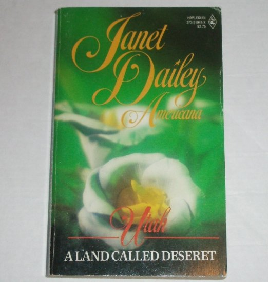 A Land Called Deseret by Janet Dailey Harlequin Americana No. 44 Collectors Edition 1988 Utah
