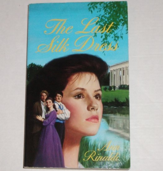 The Last Silk Dress by ANN RINALDI Young Adult Civil War & Slavery Fiction 1999