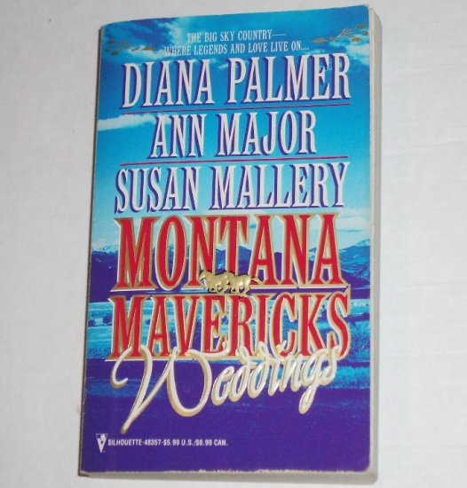 Montana Mavericks Weddings by DIANA PALMER, ANN MAJOR, SUSAN MALLERY Western Romance 3-in-1 1998