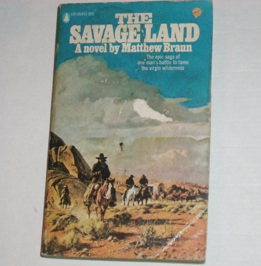 The Savage Land by MATTHEW BRAUN Western 1973