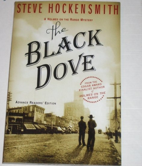 The Black Dove by STEVE HOCKENSMITH Advance Readers' Edition Western Mystery 2008