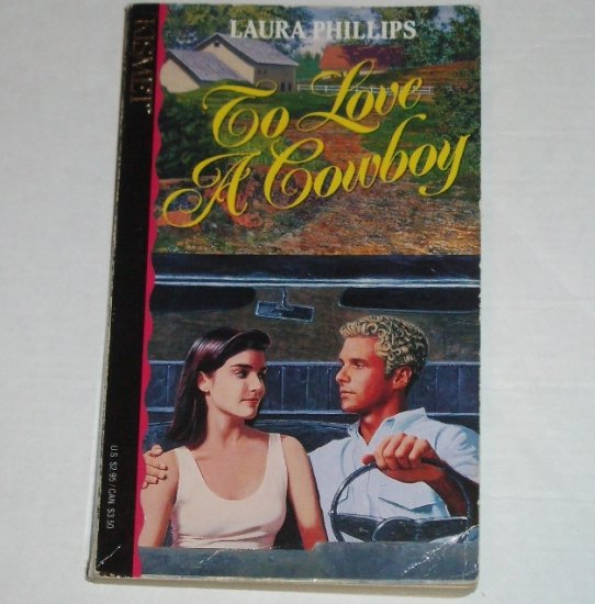To Love a Cowboy by LAURA PHILLIPS Western Romance 1992