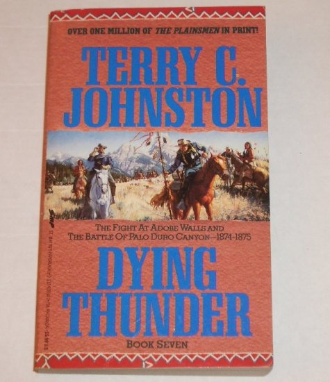 Dying Thunder by TERRY C JOHNSTON Western 1992