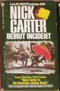 Beirut Incident by NICK CARTER Killmaster Spy Chiller 1974