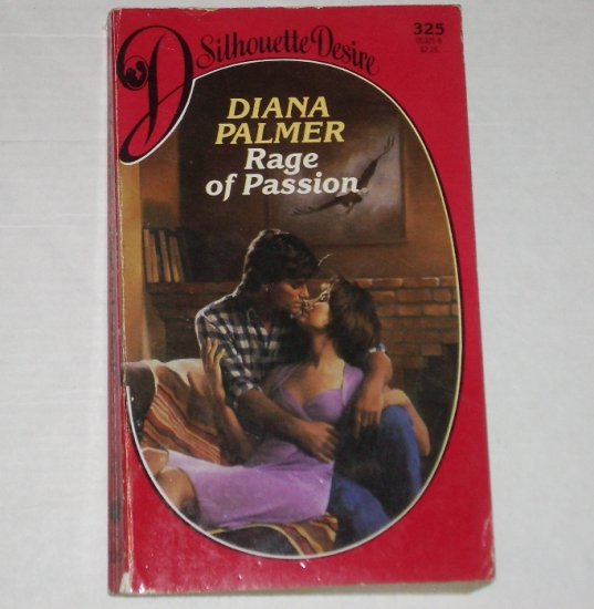 Rage of Passion by DIANA PALMER Silhouette Desire No 325 1987