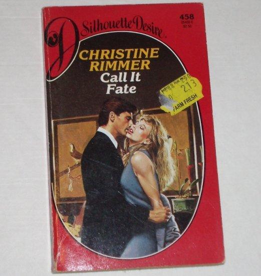Call It Fate by CHRISTINE RIMMER Silhouette Desire No. 458 1989