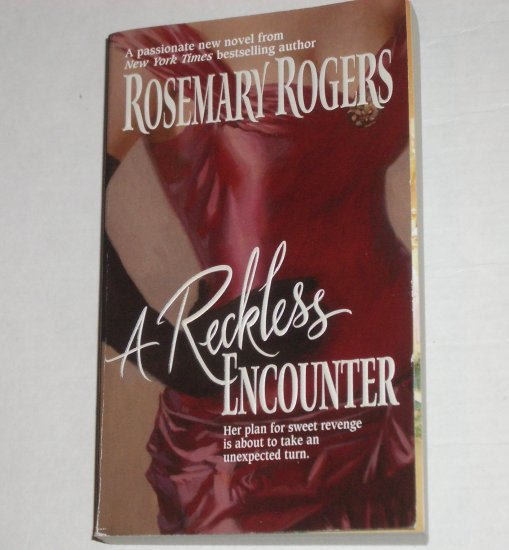 A Reckless Encounter by ROSEMARY ROGERS Historical Regency Romance 2001