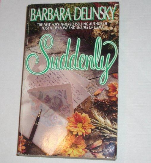 Suddenly by BARBARA DELINSKY 1994