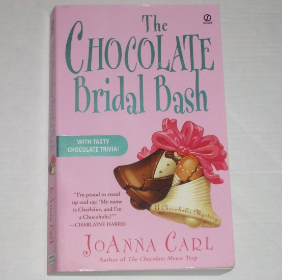 The Chocolate Bridal Bash by JOANNA CARL Cozy Mystery Chocoholic Mysteries Series 2006