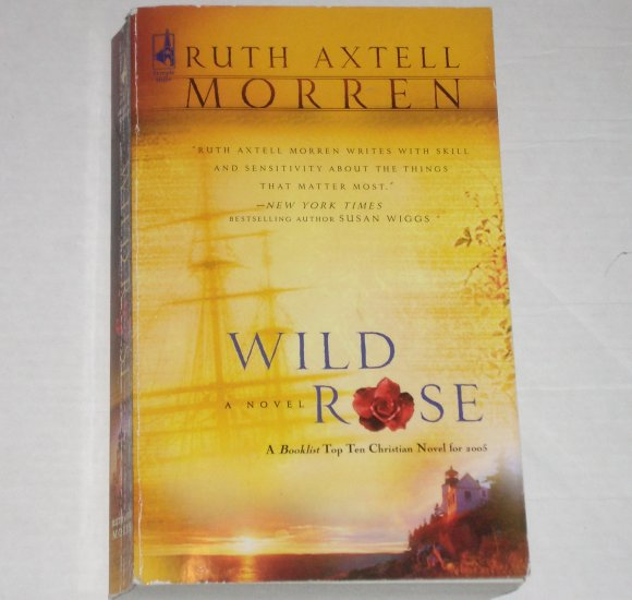 Wild Rose by RUTH AXTELL MORREN Historical Christian Romance 2007