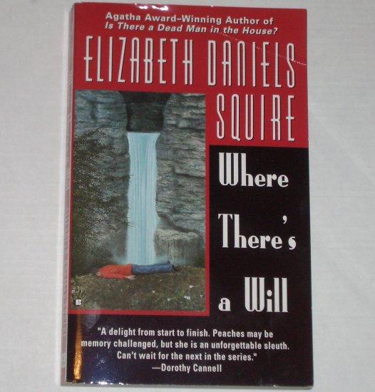 Where There's a Will by ELIZABETH DANIELS SQUIRE Berkley Prime Crime 1999