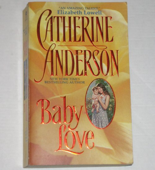 Baby Love by CATHERINE ANDERSON Romance 1999
