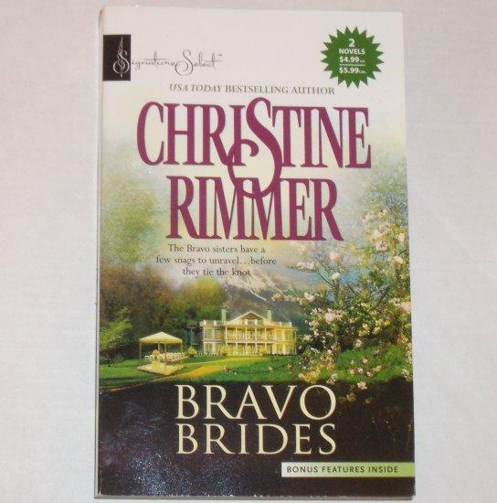 Bravo Brides by CHRISTINE RIMMER 2-in-1 Romance 2005 Harlequin Signature Select