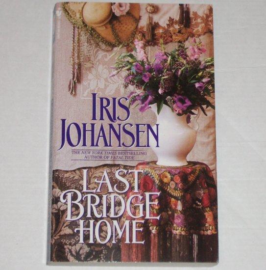 Last Bridge Home by IRIS JOHANSEN Romance 1992 Sedikhan Series