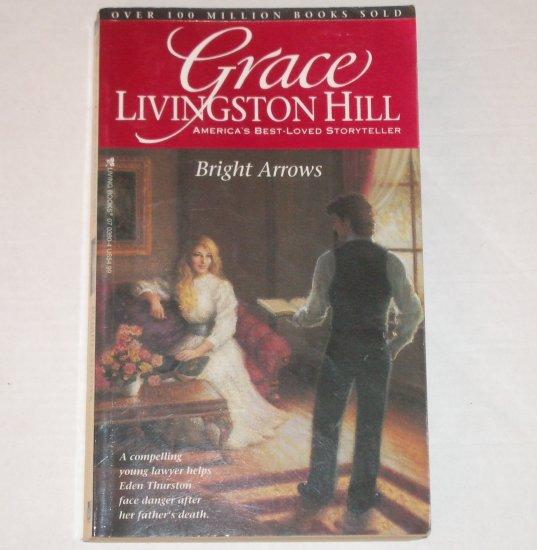 Bright Arrows by GRACE LIVINGSTON HILL Inspirational Romance No 2 1988