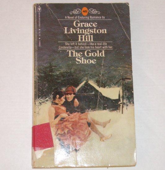 The Gold Shoe by GRACE LIVINGSTON HILL Inspirational Romance No. 45 1979