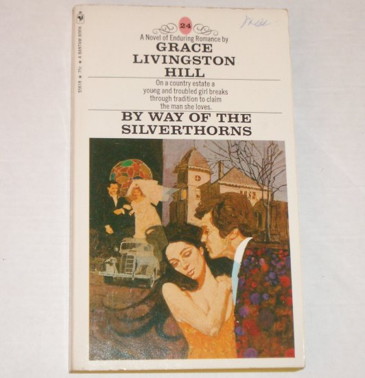 By Way of the Silverthorns by GRACE LIVINGSTON HILL Inspirational Romance No. 24 1970