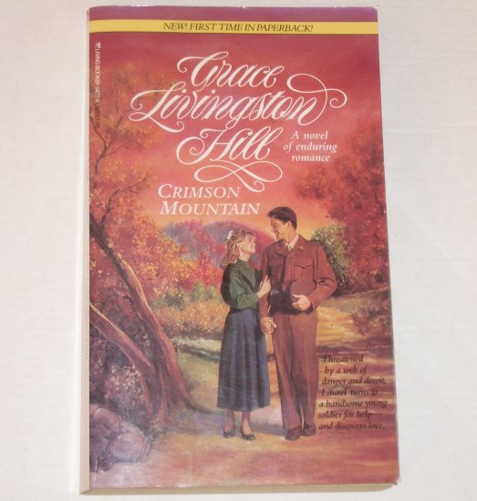 Crimson Mountain by GRACE LIVINGSTON HILL Inspirational Romance No. 85 1989
