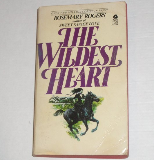 The Wildest Heart by ROSEMARY ROGERS Historical Romance 1974