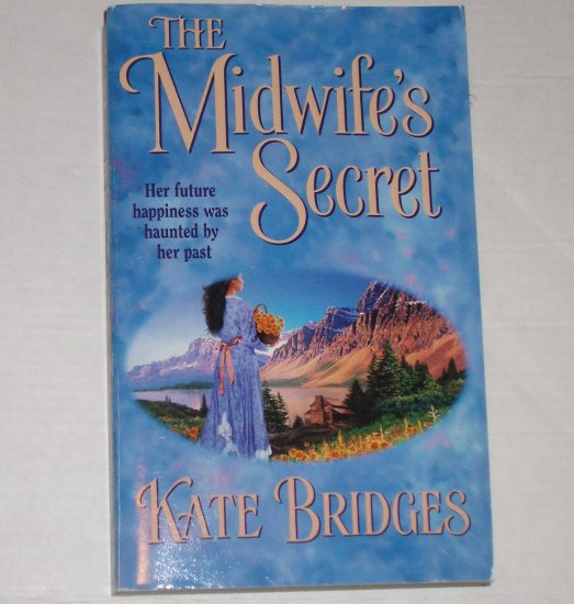 The Midwife's Secret by KATE BRIDGES Harlequin Historical Western Romance 2003
