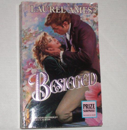 Besieged by LAUREL AMES Harlequin Historical No. 289 Regency Romance 1995