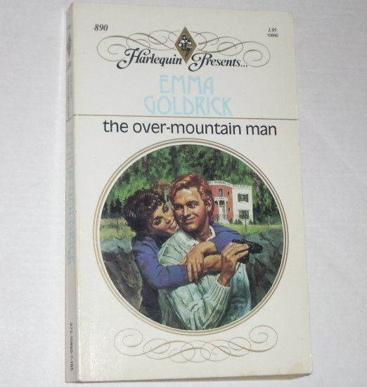The Over-Mountain Man by EMMA GOLDRICK Harlequin Presents 890 Jun86