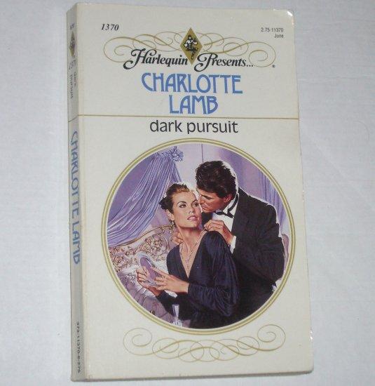 Dark Pursuit by CHARLOTTE LAMB Harlequin Presents 1370 Jun91