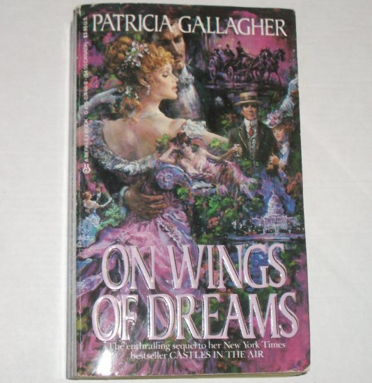 On Wings of Dreams by PATRICIA GALLAGHER Historical Romance 1985 Castles Series