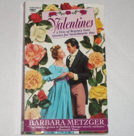 Valentines by BARBARA METZGER 3-in-1 Regency Romance 1996