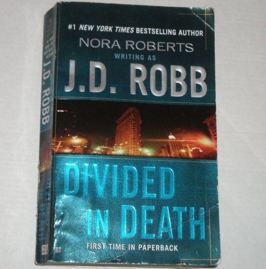Divided in Death by J.D. Robb a.k.a. Nora Roberts 2004 Eve Dallas Series